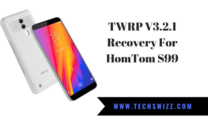 TWRP V3.2.1 Recovery For HomTom S99