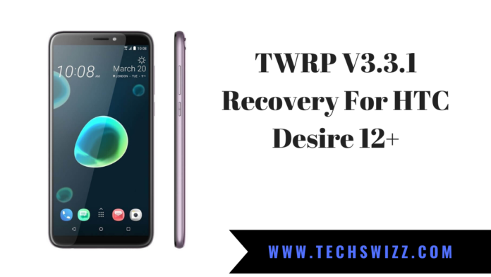 TWRP V3.3.1 Recovery For HTC Desire 12+