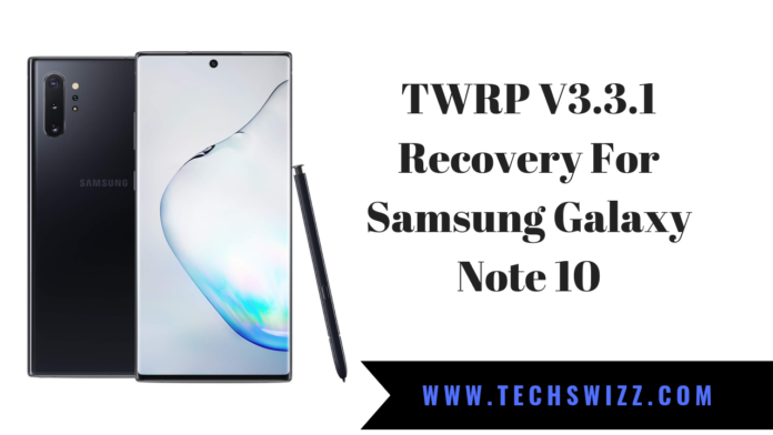 TWRP V3.3.1 Recovery For Samsung Galaxy Note 10