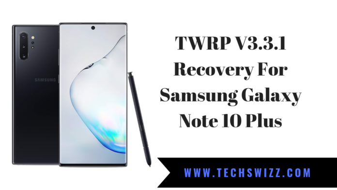 TWRP V3.3.1 Recovery For Samsung Galaxy Note 10 Plus