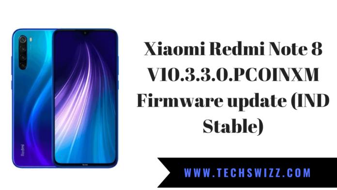 Xiaomi Redmi Note 8 V10.3.3.0.PCOINXM Firmware update (IND Stable)