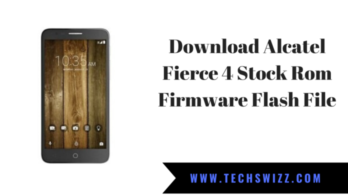 Download Alcatel Fierce 4 Stock Rom Firmware Flash File