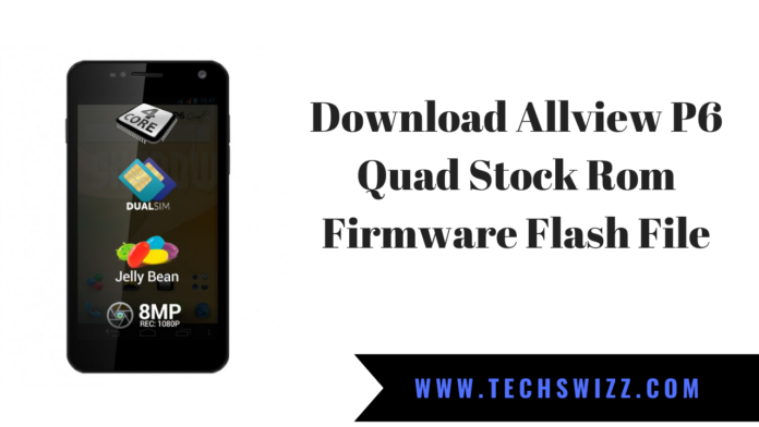 Download Allview P6 Quad Stock Rom Firmware Flash File