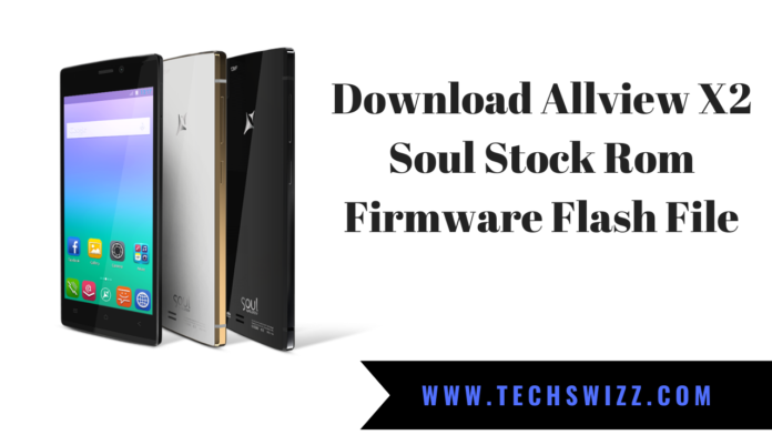 Download Allview X2 Soul Stock Rom Firmware Flash File