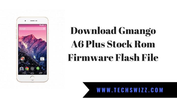 Download Gmango A6 Plus Stock Rom Firmware Flash File