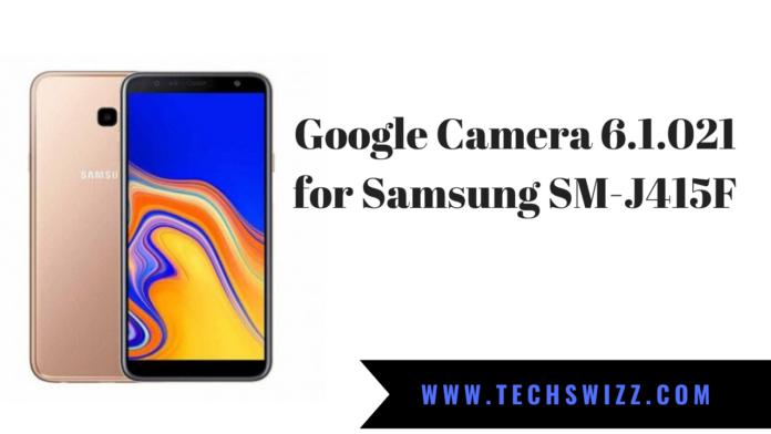 Download Google Camera 6.1.021 for Samsung SM-J415F