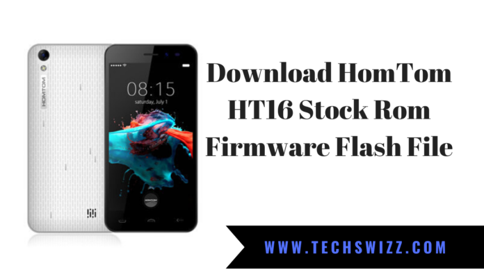 Download HomTom HT16 Stock Rom Firmware Flash File