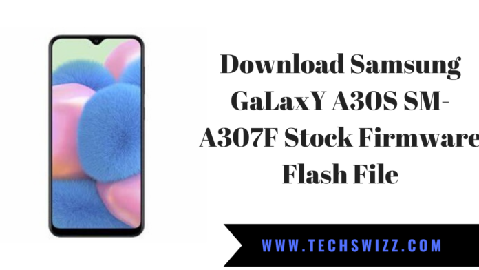 Download Samsung GaLaxY A30S SM-A307F Stock Firmware Flash File