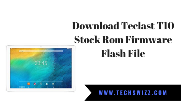 Download Teclast T10 Stock Rom Firmware Flash File