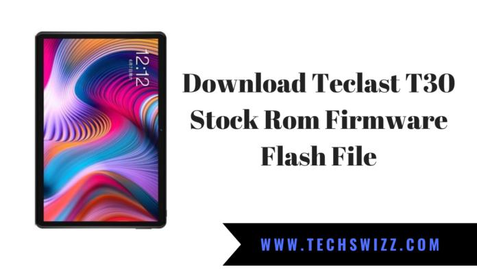 Download Teclast T30 Stock Rom Firmware Flash File