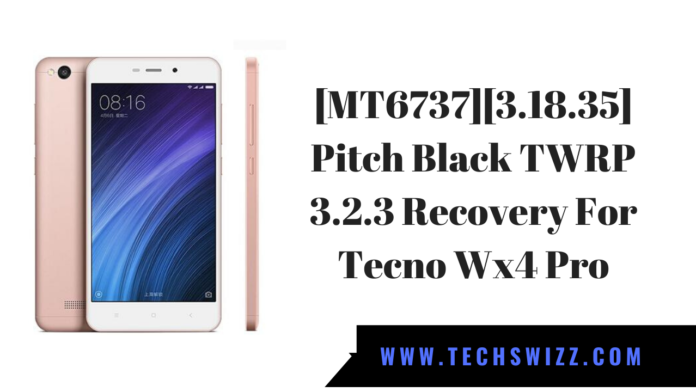 Pitch Black TWRP 3.2.3 Recovery For Tecno Wx4 Pro