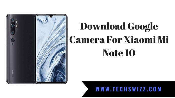 Download Google Camera For Xiaomi Mi Note 10
