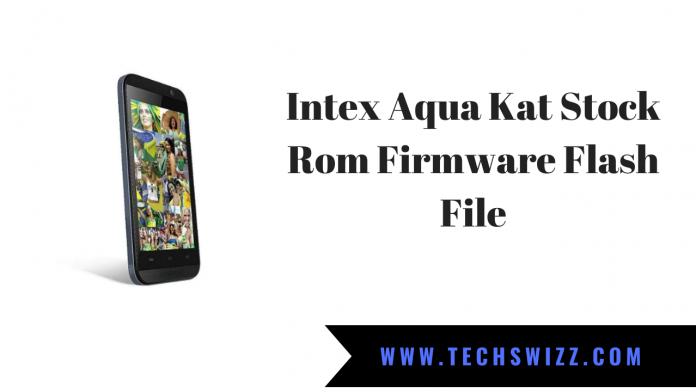 Download Intex Aqua Kat Stock Rom Firmware Flash File