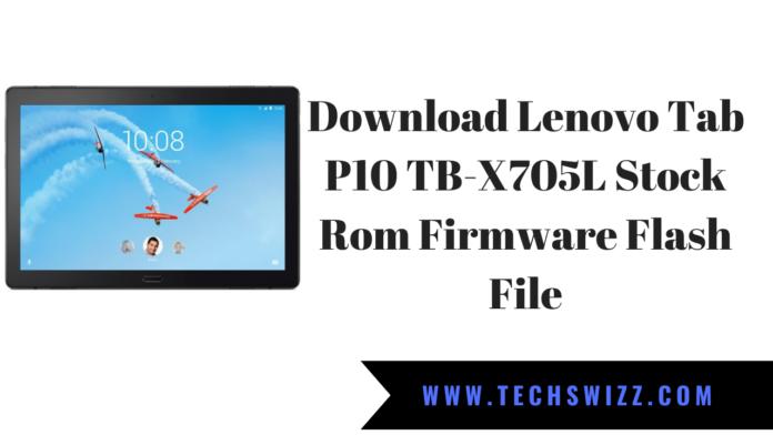 Download Lenovo Tab P10 TB-X705L Stock Rom Firmware Flash File