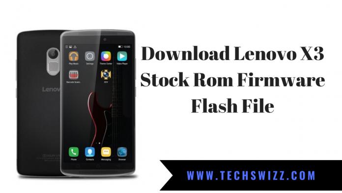 Download Lenovo X3 Stock Rom Firmware Flash File