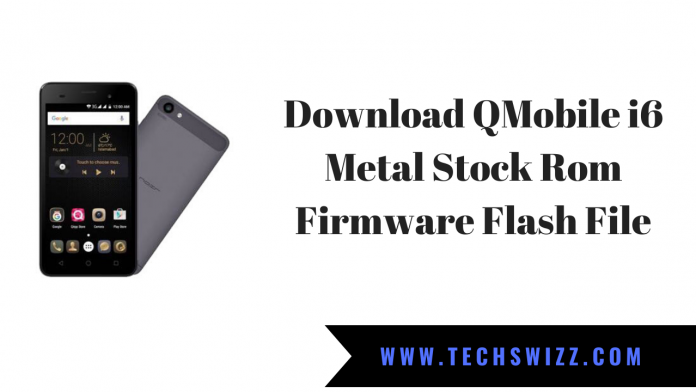 Download QMobile i6 Metal Stock Rom Firmware Flash File