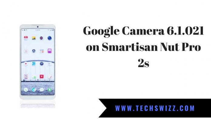 Google Camera 6.1.021 on Smartisan Nut Pro 2s