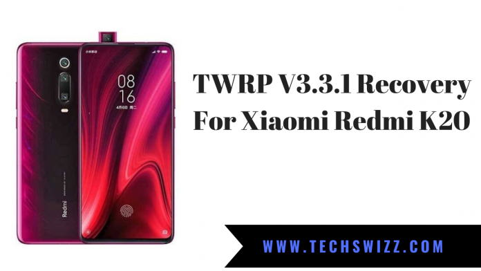 TWRP V3.3.1 Recovery For Xiaomi Redmi K20