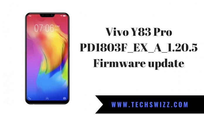 Vivo Y83 Pro PD1803F_EX_A_1.20.5 Firmware update