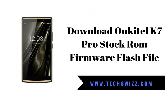 Download Oukitel K7 Pro Stock Rom Firmware Flash File