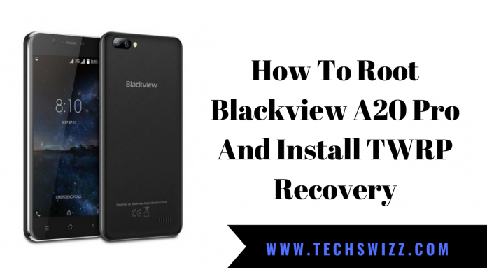 How To Root Blackview A20 Pro And Install TWRP Recovery