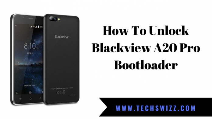 How To Unlock Blackview A20 Pro Bootloader
