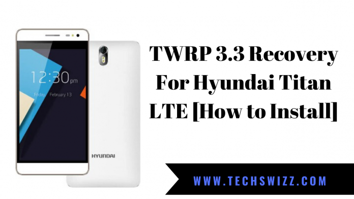 TWRP 3.3 Recovery For Hyundai Titan LTE