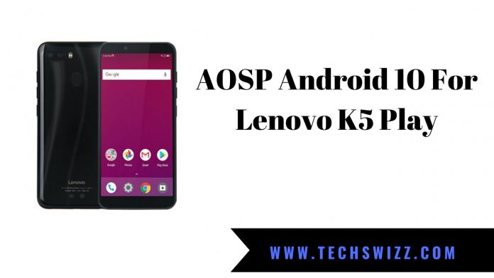 AOSP Android 10 For Lenovo K5 Play