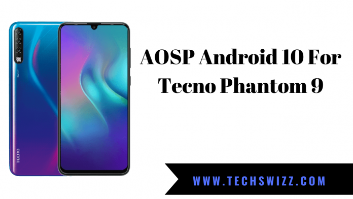 AOSP Android 10 For Tecno Phantom 9.png