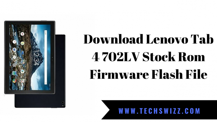 Download Lenovo Tab 4 702LV Stock Rom Firmware Flash File