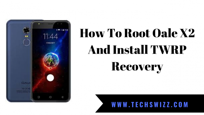 How To Root Oale X2 And Install TWRP Recovery