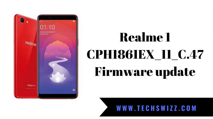 Realme 1 CPH1861EX_11_C.47 Firmware update
