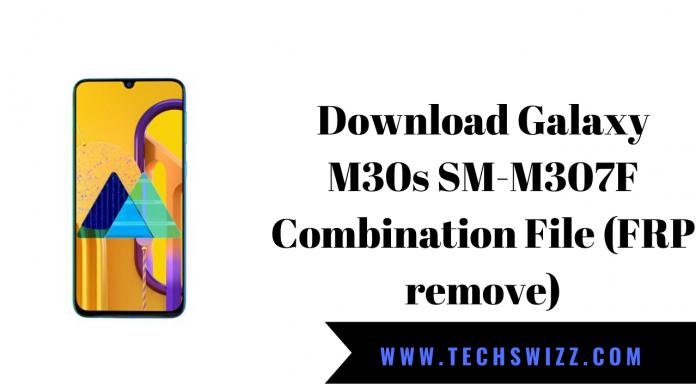 Download Galaxy M30s SM-M307F Combination File (FRP remove)