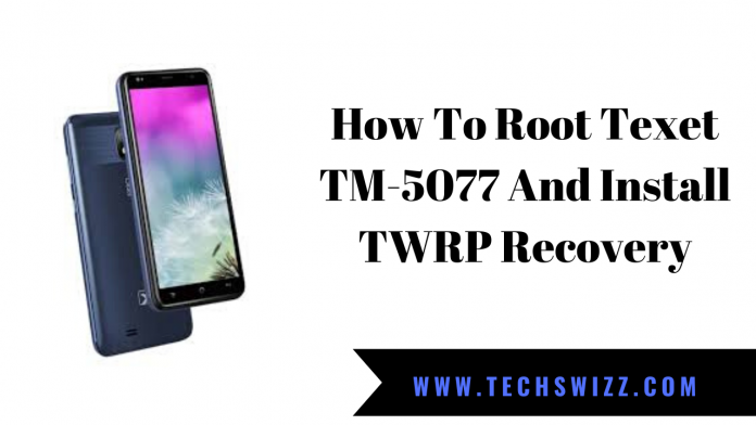 How To Root Texet TM-5077 And Install TWRP Recovery