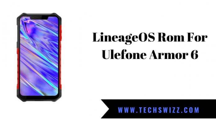 LineageOS 17.1 Rom For Ulefone Armor 6
