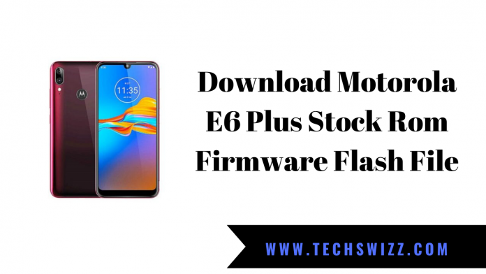 Download Motorola E6 Plus Stock Rom Firmware Flash File