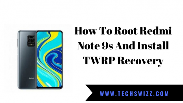 How To Root Redmi Note 9s And Install TWRP Recovery