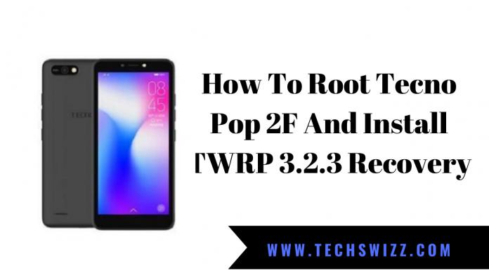 How To Root Tecno Pop 2F And Install TWRP 3.2.3 Recovery