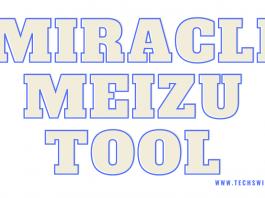 Download Miracle Meizu tool V2.14 Setup