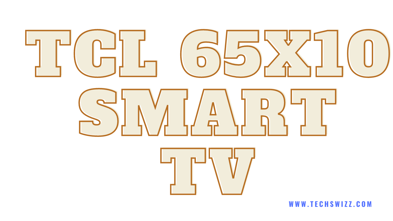 Download TCL 65X10 Smart TV Stock Rom Firmware Flash File